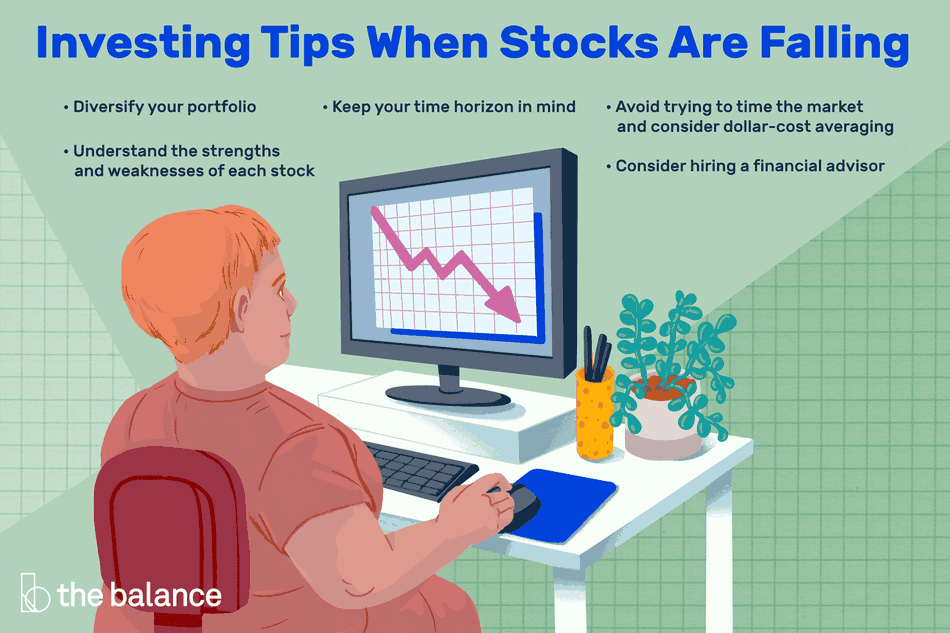investing tips when stocks are falling: diversify your portfolio, understand the strengths and weaknesses of each stock, keep your time horizon in mind, avoid trying to time the market and consider dollar-cost averaging, consider hiring a financial advisor