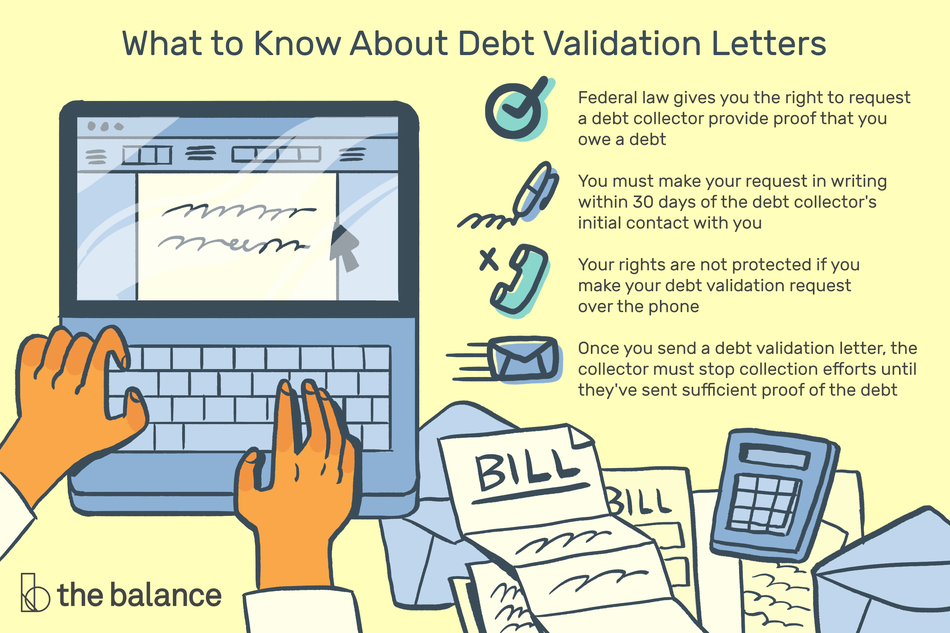 "Image shows a pair of hands typing at a computer with a pile of bills and calculator to the right. Text reads: ""What to know about debt validation letter: federal law gives you the right to request a debt collector provide proof that you owe a debt. You must make your request in writing within 30 days of the debt collector's initial contact with you. Your rights are not protected if you make your debt validation request over the phone. Once you send a debt validation letter, the collector must stop collections efforts until they've sent sufficient proof of the debt"""