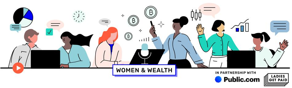 "illustration of women talking under a banner of graphics, charts, money symbols. the text says ""women and wealth"" and ""in partnership with public.com and ladies get paid"""