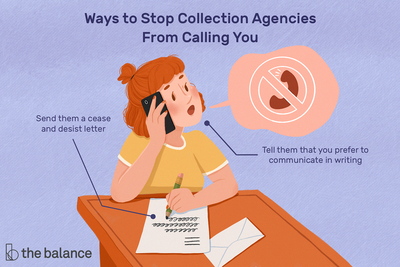 Ways to stop collection agencies from calling you include sending them a cease and desist letter and telling them that you prefer to communicate in writing.