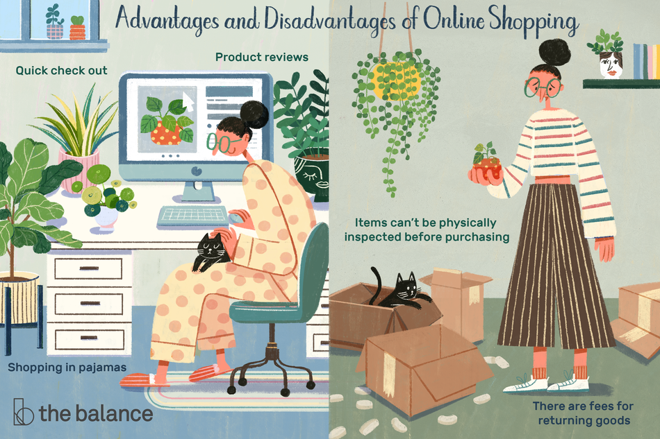 """Image shows a woman in two scenes: in the first she is in pajamas sitting at her computer, petting a cat on her lap. There are plants all around her, and she is purchasing a plant in a polka dot pot online. In the second scene, she is surrounded by boxes and holding the plant which is much smaller that the image online, and her cat is playing in the box. Text reads: """"Advantages and disadvantages of online shopping: (advantages) quick check out, product reviews, shopping in pajamas. (disadvantages) items can't be physically inspected before purchasing, there are fees for returning goods"""""""